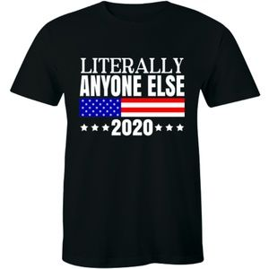 Literally Anyone Else 2020 Funny Anti-Trump TShirt